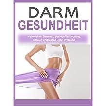 Darmgesundheit: Heile deinen Darm und werde gesund - Vermeide diese 10 Fehler (Schlanker Bauch, Gewichtsverlust und Stoffwechseldiät durch Darmfunktion)