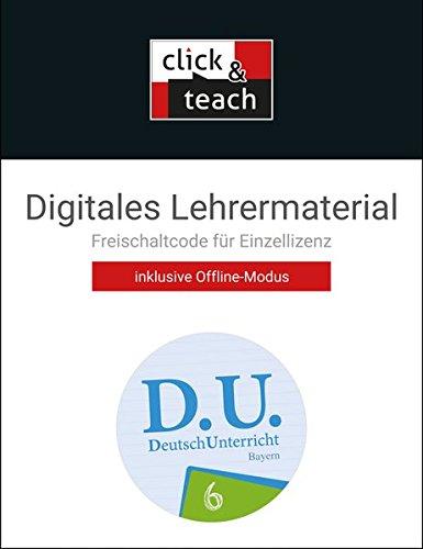 D.U. – DeutschUnterricht - Bayern / D.U. Bayern click & teach 6 Box: Digitales Lehrermaterial (Karte mit Freischaltcode)