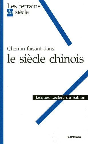 Chemin faisant dans le siècle chinois par Jacques Leclerc du Sablon
