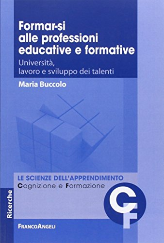 Formar-si alle professioni educative e formative. Università, lavoro e sviluppo dei talenti