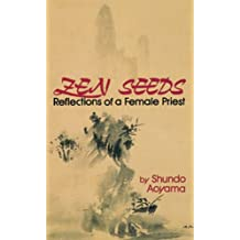 Zen Seeds: Reflections of a Female Priest