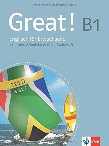 Preisvergleich Produktbild Great! B1: Englisch für Erwachsene. Lehr- und Arbeitsbuch + 2 Audio-CDs