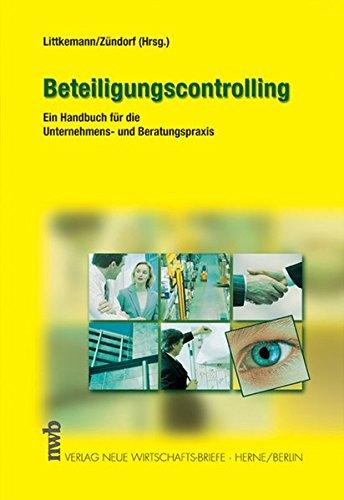 Beteiligungscontrolling: Ein Handbuch für die Unternehmens- und Beratungspraxis