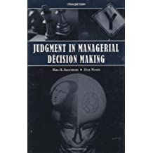 Judgment in Managerial Decision Making by Max H. Bazerman (2008-08-18)
