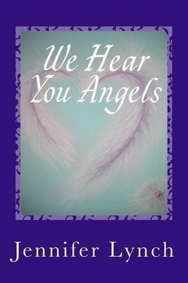 [(We Hear You Angels : Angel Wisdom)] [By (author) Jennifer Lynch] published on (January, 2014)