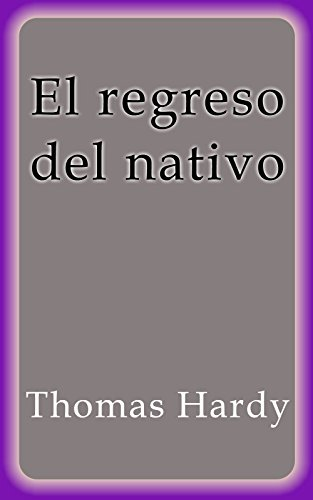 El regreso del nativo (Spanish Edition)