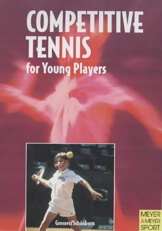 Competitive Tennis for Young Players by Manfred Grosser (22-Nov-2001) Paperback