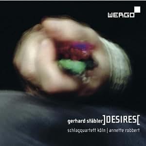 Gerhard Stäbler: Desires / Kybele / Roses / Spices / x-für Verschlüsse