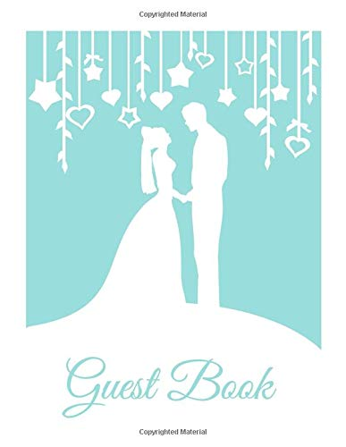 Guest Book: White & Mint Wedding Guest Book (Paperback), Romantic Mr and Mrs Bride and Groom silhouette design A4 Wedding Guest Book, 8.5