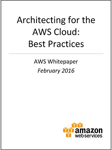 Architecting for the AWS Cloud: Best Practices (AWS Whitepaper) (English Edition) par Amazon Web Services