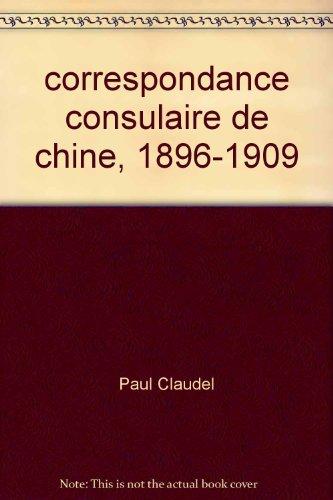 Correspondance consulaire en Chine 1896-1909