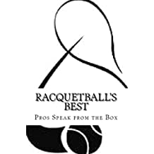 Racquetball's Best: Pros Speak from the Box (English Edition)