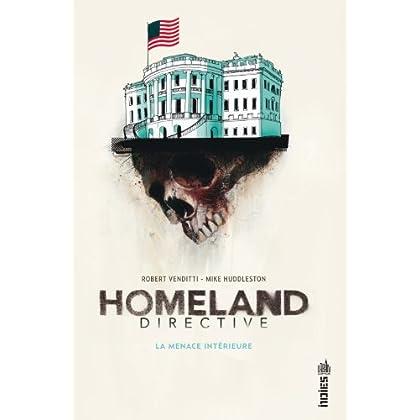 Homeland Directive, La Menace Intérieure