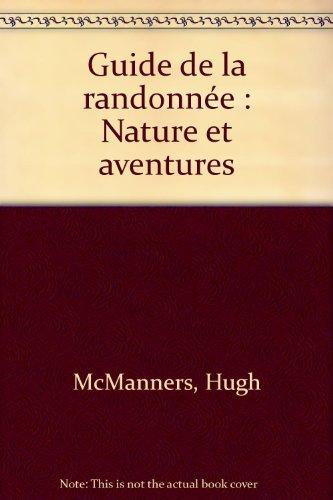 Guide de la randonnée : Nature et aventures par Hugh McManners