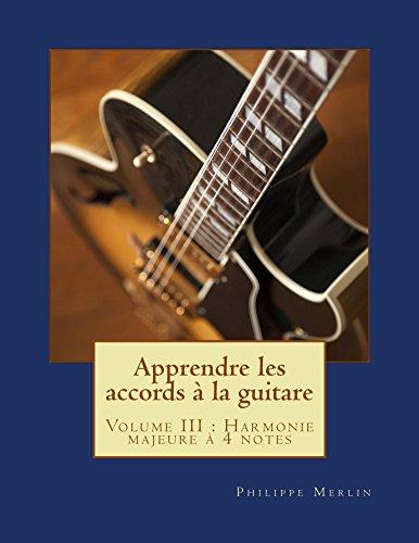 Apprendre les accords à la guitare: Volume III - Harmonie majeure à 4 notes pdf epub