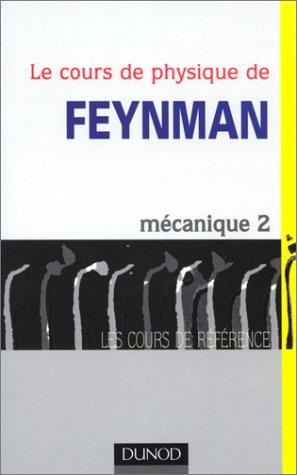 Le Cours de physique de Feynman : Mécanique, tome 2