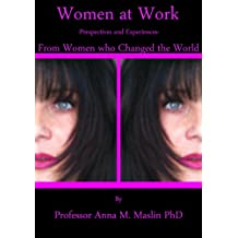 Women at Work, Perspectives and Experiences, From Women who Changed the World (English Edition)