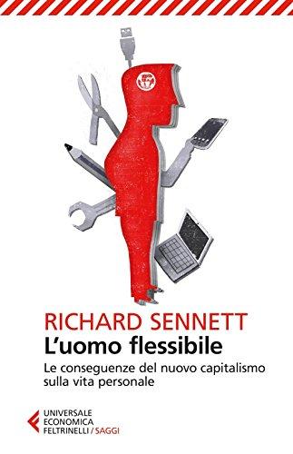luomo-flessibile-le-conseguenze-del-nuovo-capitalismo-sulla-vita-personale