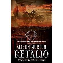RETALIO: An Aurelia Mitela Roma Nova thriller (Roma Nova Thriller Series Book 6)