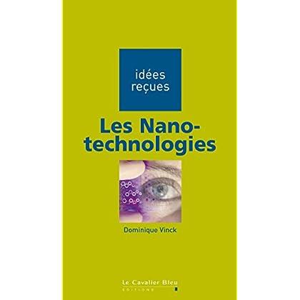 Les Nanotechnologies: idées reçues sur les nanotechnologies (Idees recues t. 177)