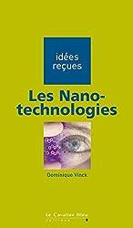 Les Nanotechnologies: idées reçues sur les nanotechnologies