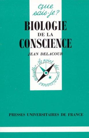 Biologie de la conscience par Jean Delacour