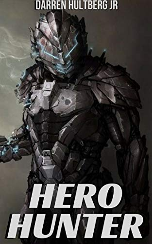 Hero Hunter: A Supervillain novel (Heroes Rising Book 1 ...