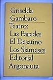 Teatro : Las Paredes ; El Desatino ; Los Siameses
