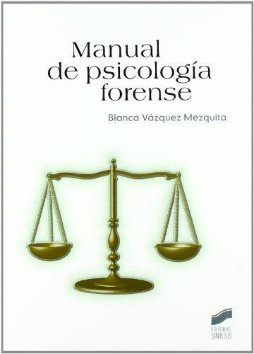 Manual de psicología forense (Psicología. Manuales prácticos) por Blanca Vázquez Mezquita
