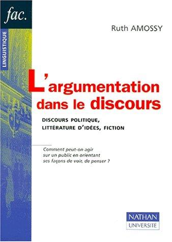 L'argumentation dans le discours. Discours politique, littérature d'idées, fiction