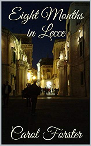 Eight Months in Lecce (English Edition)