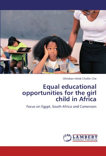 Equal educational opportunities for the girl child in Africa: Focus on Egypt, South Africa and Cameroon