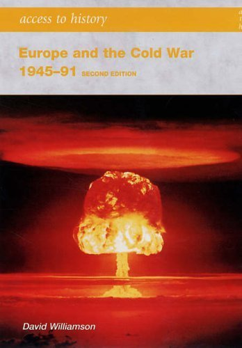 Access to History: Europe and the Cold War 1945-1991: Second Edition by Williamson, David (2006) Paperback