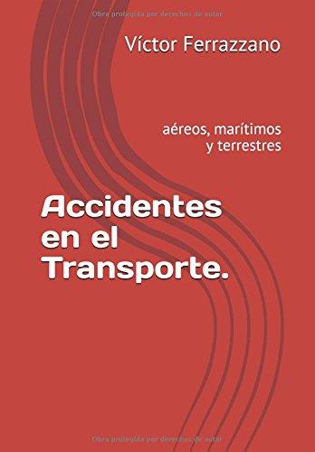 Accidentes en el Transporte.: aéreos, marítimos y terrestres