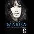 Marisa: Rückblenden auf eine Freundschaft