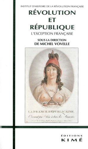 Révolution et République : L'exception française, actes du colloque de Paris I... 21-26 septembre 1992