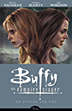 Buffy the Vampire Slayer Season 8 Volume 2: No Future for You (Buffy the Vampire Slayer: Season 8)