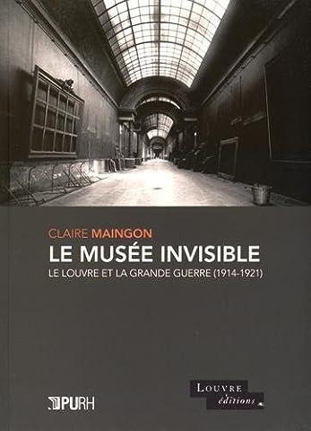 Le musée invisible : Le Louvre et la Grande Guerre (1914-1921)