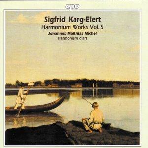 Sigfrid Karg-Elert (1877-1933): Werke für Harmonium - Works for Harmonium - Vol. 5