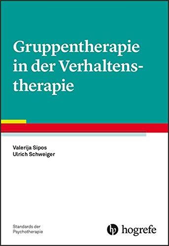 Gruppentherapie in der Verhaltenstherapie (Standards der Psychotherapie)