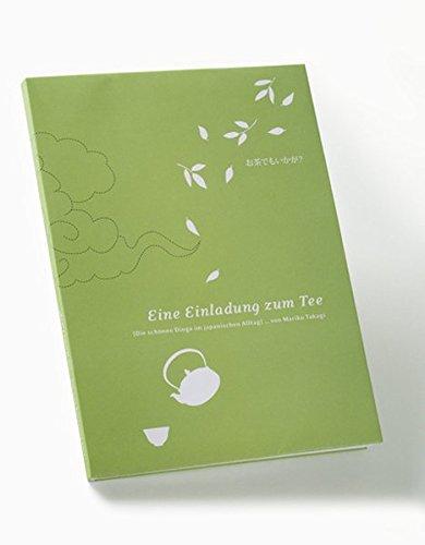 'Ocha demo ikaga? – Eine Einladung zum Tee': Die schönen Dinge im japanischen Alltag 1 (Eine Einladung Zum Tee)