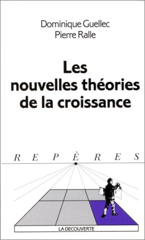 LES NOUVELLES THEORIES DE LA CROISSANCE. Edition 1997