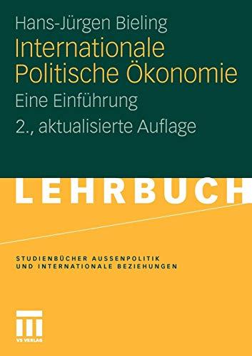 Internationale Politische Ökonomie: Eine Einführung (Studienbücher Außenpolitik und Internationale Beziehungen) (German Edition), 2. Aktualisierte Auflage