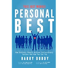 Personal Best - How Ordinary People Achieve Extraordinary Success and How You Can Too