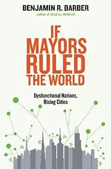 If Mayors Ruled the World par [Benjamin R.,Barber]