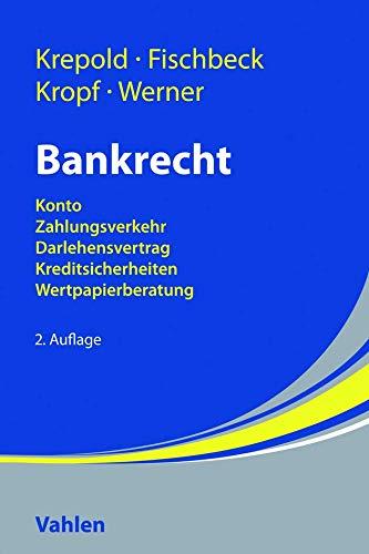 Bankrecht: Konto, Zahlungsverkehr, Darlehensvertrag, Kreditsicherheiten, Wertpapierberatung