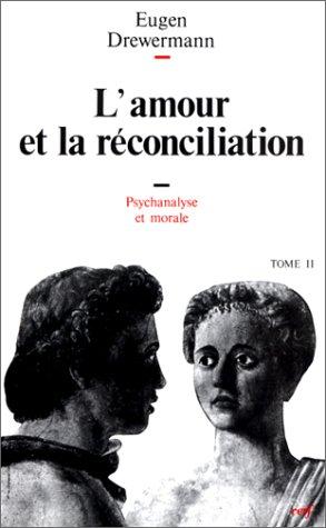 Psychanalyse et thologie morale, tome 2 : L'Amour et la Rconciliation