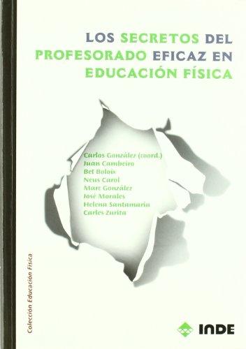 Los secretos del profesorado eficaz en Educación Física (Educación Física. Obras generales)