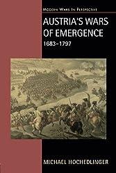 Austria's Wars of Emergence, 1683-1797 (Modern Wars In Perspective)
