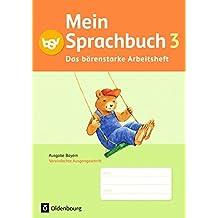 Mein Sprachbuch - Ausgabe Bayern: 3. Jahrgangsstufe - Das bärenstarke Arbeitsheft: Arbeitsheft in Vereinfachter Ausgangsschrift
